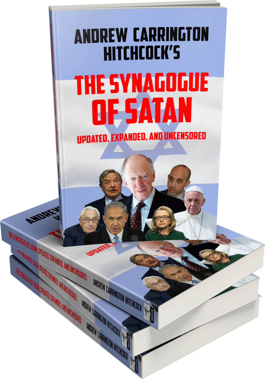 The Andrew Carrington Hitchcock Show (318) The Synagogue Of Satan Updated, Expanded, And Uncensored – Part 15 (2008 – 2011)