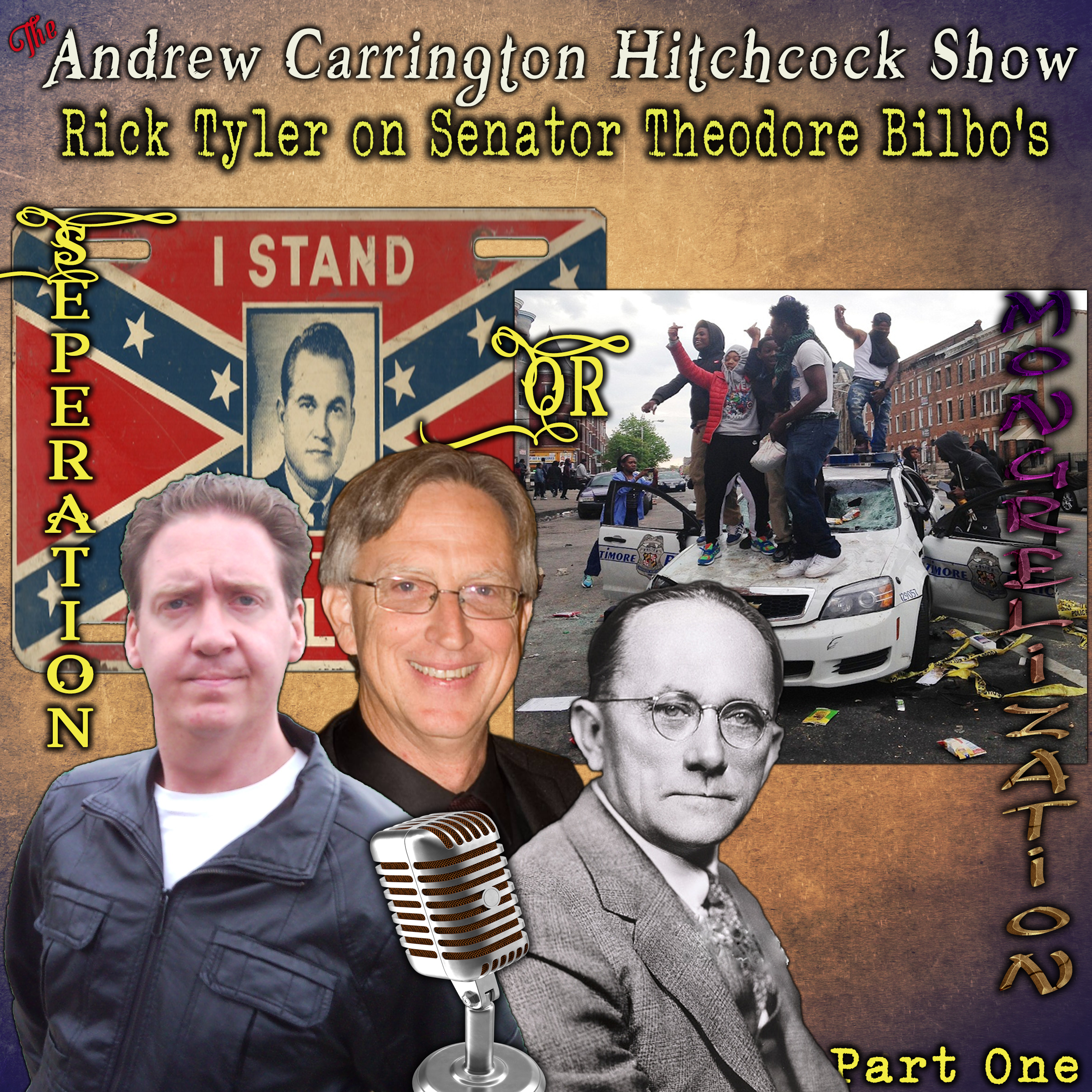The Andrew Carrington Hitchcock Show (311) Rick Tyler – Theodore G. Bilbo's – Take Your Choice – Separation Or Mongrelization – Part 2