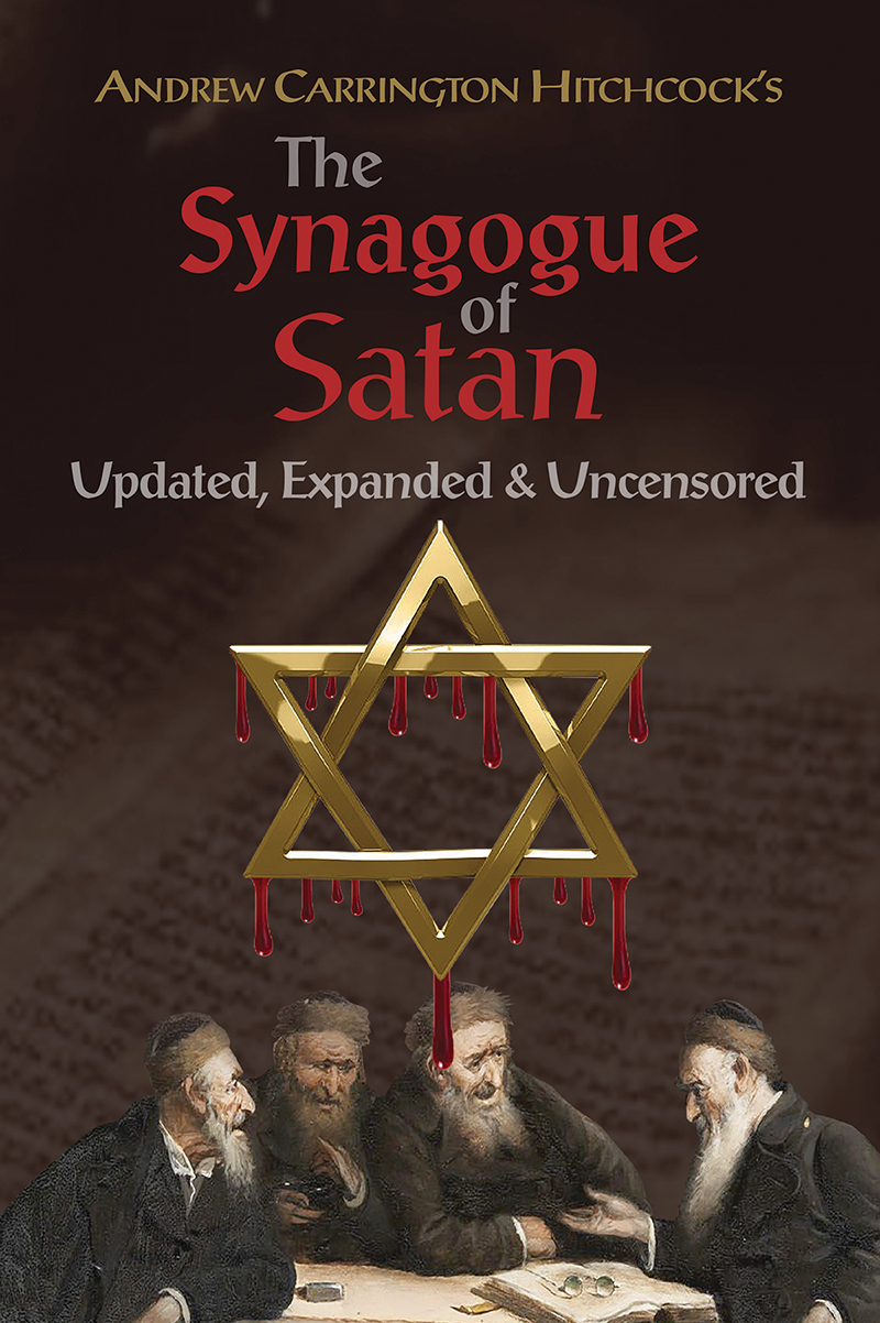 The Andrew Carrington Hitchcock Show (438) Paul Angel – The New Barnes Review Edition Of The Synagogue Of Satan: Updated, Expanded & Uncensored