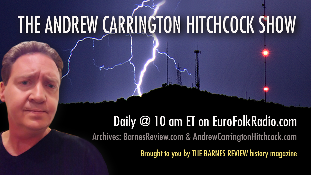Coming Up On The Andrew Carrington Hitchcock Show Monday November 6 To Saturday November 11 – Dr. Adrian Krieg / Dr. Eric Karlstrom / Michael Walsh / Dr. Matthew Raphael Johnson / Gertjan Zwiggelaar / Professor Ray Goodwin