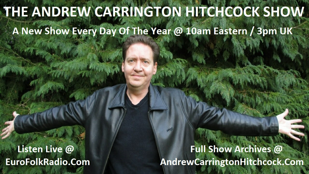 Coming Up On The Andrew Carrington Hitchcock Show Sunday January 21 To Saturday January 27 – Paul English / Dr. Adrian Krieg / Rae West / Michael Walsh / Bob Bowen / Gertjan Zwiggelaar / Monika And Alfred Schaefer