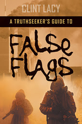 The Andrew Carrington Hitchcock Show (861) Clint Lacy – A Truthseeker's Guide To False Flags