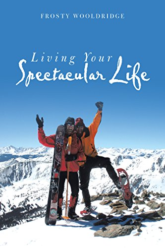 The Andrew Carrington Hitchcock Show (929) Frosty Wooldridge – Living Your Spectacular Life